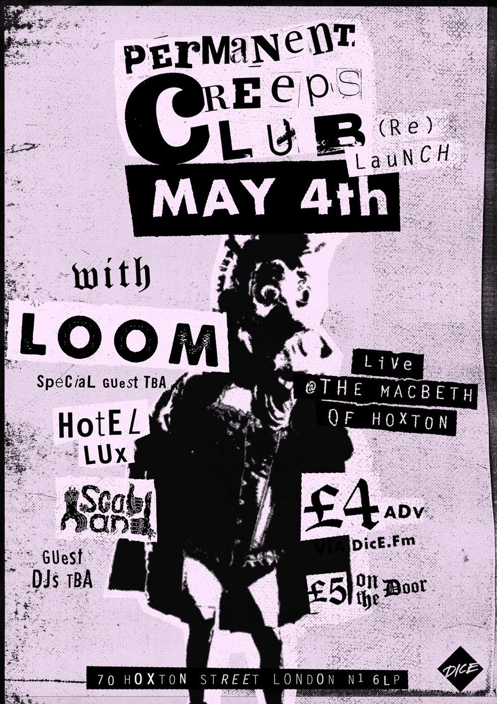 "Permanent Creeps Club is back! And we're delighted to announce the relaunch of our monthly club night at The Macbeth Of Hoxton, with a very special line up! LOOM Releasing two cassettes within their first year, LOOM received airplay from Zane Lowe and Daniel P Carter at Radio 1, along with continued coverage and Track of the Week in NME. Off the back of these singles, LOOM made the bill for the Rolling Stones Hyde Park show. And have now toured across the UK and Germany with artists including Frank Carter & The Rattlesnakes, Queen Kwong, and Turbowolf, along with a number of headline tours. After taking a step back from the initial Hype, LOOM release their debut album on May 19th! ""The debut album is the biggest statement a band makes. The songs we have written need to be presented exactly how we want them to be. We didn't want to be accused of contrived revivalism. We needed to find the right producers and the right label to understand where we were coming from. We now have that."" Hotel Lux ""Formed in early 2016, very little is known about the young 5 piece. However, in the short time they have been playing together they have already perked the ears of a select few in the know.  Matt Wilkinso over at Beats On was quick to champion them on his show and we're sure many more will quickly jump on the bandwagon once they hear them and catch a show."" RIP Records Scab Hand SCAB HAND are a new garage punk three piece emerging out of the Brighton underbelly. Coming together at the tail end of 2016 they have been brewing away in a back street sweatbox to forge a squelching fuzz pot of squealing aural mayhem. Mixing together the sordid concoction of former Love Buzzard (Fluffer / 1-2-3-4 Records) frontman and guitarist Kevin Lennon, former Eighties Matchbox B-Line Disaster and KRAK KRAK drummer Rob Ling and the deep rumblings of bassist Dan Stirrat to create the insatiable itch of Scab Hand. **** PLUS SPECIAL GUESTS TBA **** **** Guest DJ'S **** Doors @ 8PM"