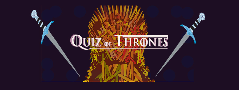 The night is daft and full of prizes.....  Know the difference between Khaleesi and Kingslayers? White Walkers and Wargs? Red Women and Red Weddings? Then gather your banner-men and make your way to the Macbeth of Hoxton on the 3rd of September for the amazing Quiz of thrones. You won't need a loan from the Iron Bank to get a ticket, but win and you will be the envy of the Seven Kingdoms.  We will have the main quiz running throughout the event but there will also be additional treasure to be won in the costume competition, game of bingo and bonus challenges.  So do you know as much as Jon Snow? Or are you more well read than Samwell Tarly?  Whatever your fan knowledge may be we can guarantee a day of fan service and more ale and wine than Cersei, Tyrion or and King Robert could ever drink.  Ticket price £5 Opeing times 5:30pm - 10:30pm