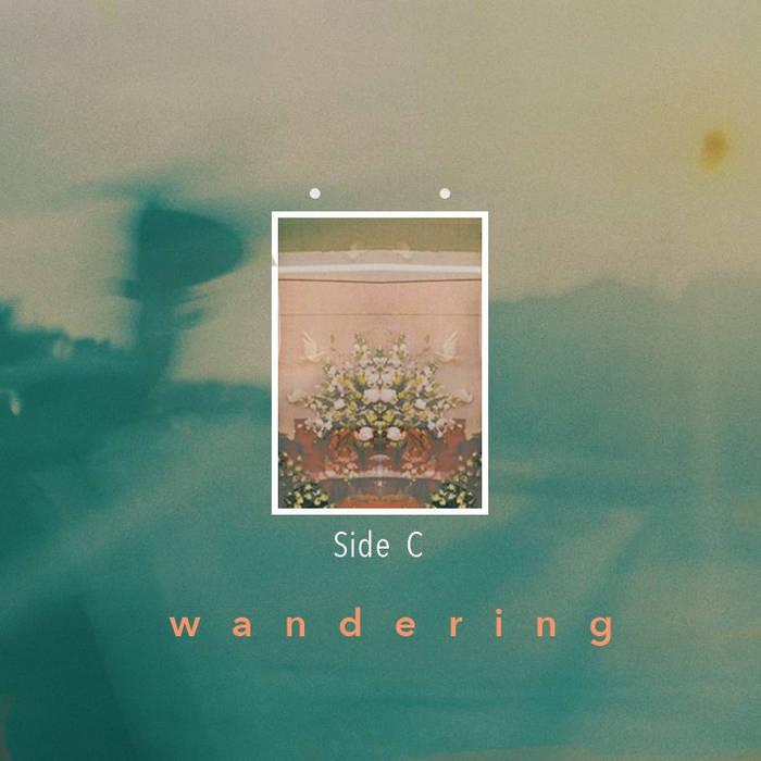 Side C: Wandering