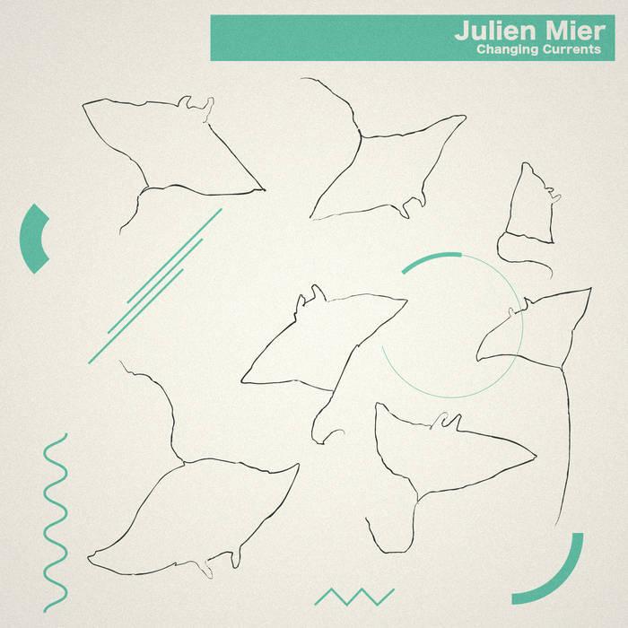 Julien Miller: Changing Currents