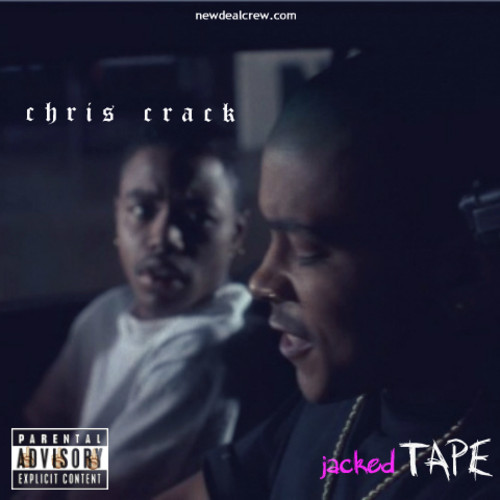 Chris Crack: Jacked Tape