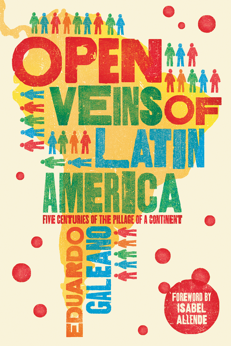 Eduardo Galeano Open Veins Of Latin America