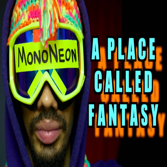 MonoNeon A Place Called Fantasy