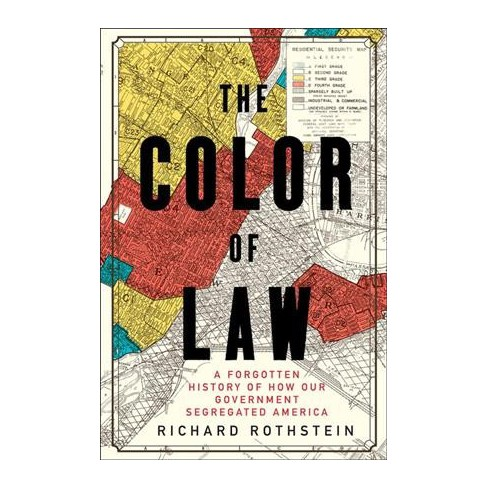 "Widely heralded as a ""masterful"" ( Washington Post ) and ""essential"" ( Slate ) history of the modern American metropolis, Richard Rothstein's  The Color of Law  offers ""the most forceful argument ever published on how federal, state, and local governments gave rise to and reinforced neighborhood segregation"" (William Julius Wilson). Exploding the myth of de facto segregation arising from private prejudice or the unintended consequences of economic forces, Rothstein describes how the American government systematically imposed residential segregation: with undisguised racial zoning; public housing that purposefully segregated previously mixed communities; subsidies for builders to create whites-only suburbs; tax exemptions for institutions that enforced segregation; and support for violent resistance to African Americans in white neighborhoods. A groundbreaking, ""virtually indispensable"" study that has already transformed our understanding of twentieth-century urban history ( Chicago Daily Observer ),  The Color of Law  forces us to face the obligation to remedy our unconstitutional past.    Buy it  here"