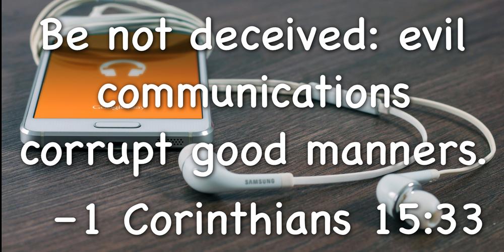 evil communication corrupts good manners