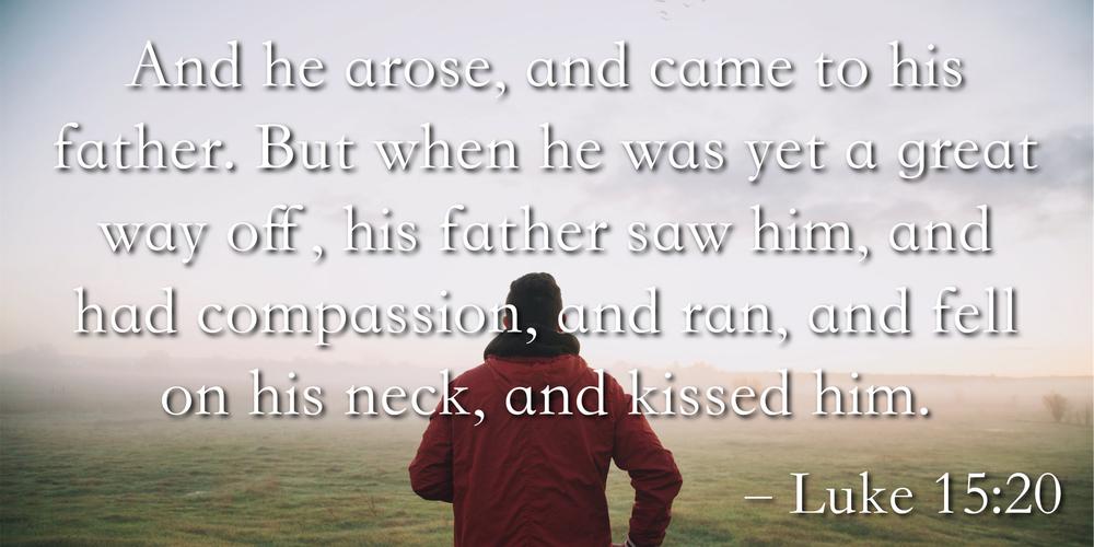 Luke 15:20 — Berea Project