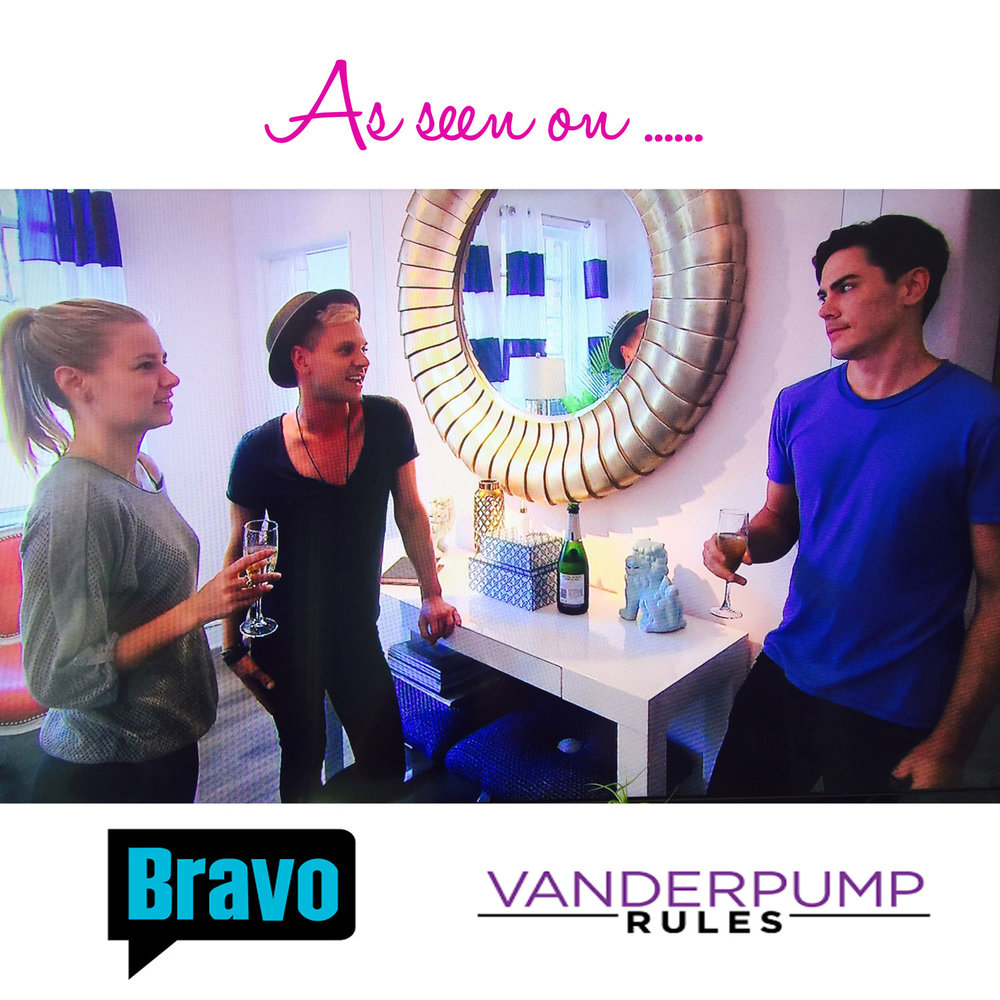 As seen on: Bravo's Vanderpump Rules