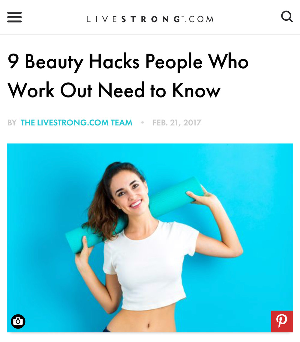 "Livestrong.com: ""9 Beauty Hacks People Who Work Out Need To Know"""