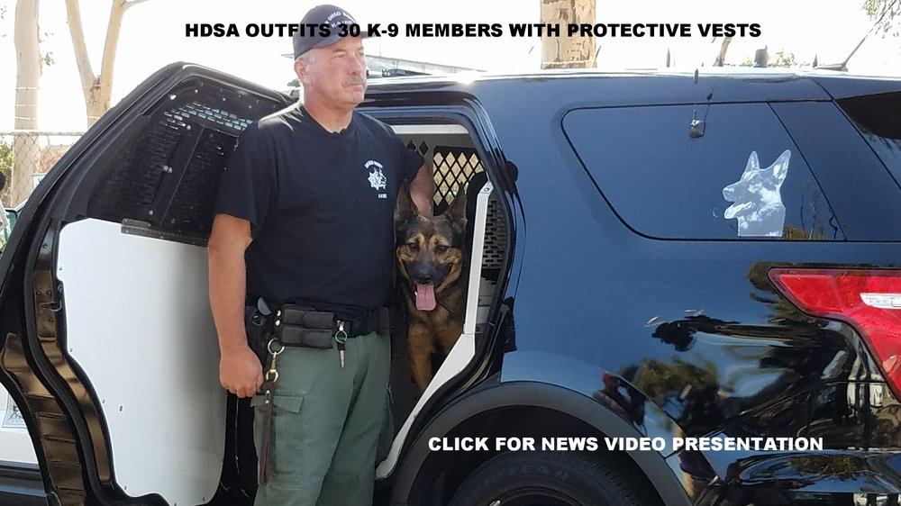 CLICK HERE FOR VIDEO PRESENTATION FROM KUSI NEWS ABOUT THE NEW VESTS PROVIDED TO K-9 TEAM THRU HDSA
