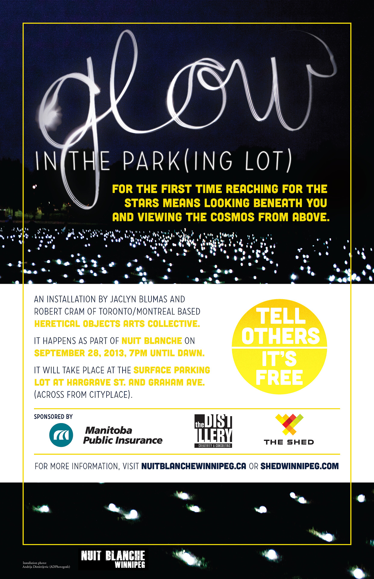 Hey Winnipeg! We are so excited about Nuit Blanche on Sept 28th. If you want to see what 5000 stars looks like in a parking lot. Come visit us in the SHED.