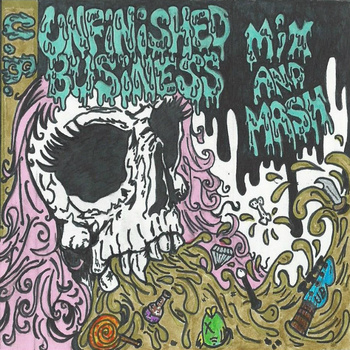 "Unfinished Business debut ""Mix and Mash"" now available in online stores everywhere, including iTunes  As well as on cassette, vinyl and digital through Heretical Objects bandcamp"