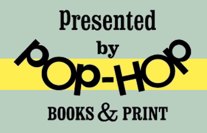 Pop-Hop Books & Print: 5002 York Blvd, Los Angeles, CA 90042 | Tues–Sun: 10–6pm