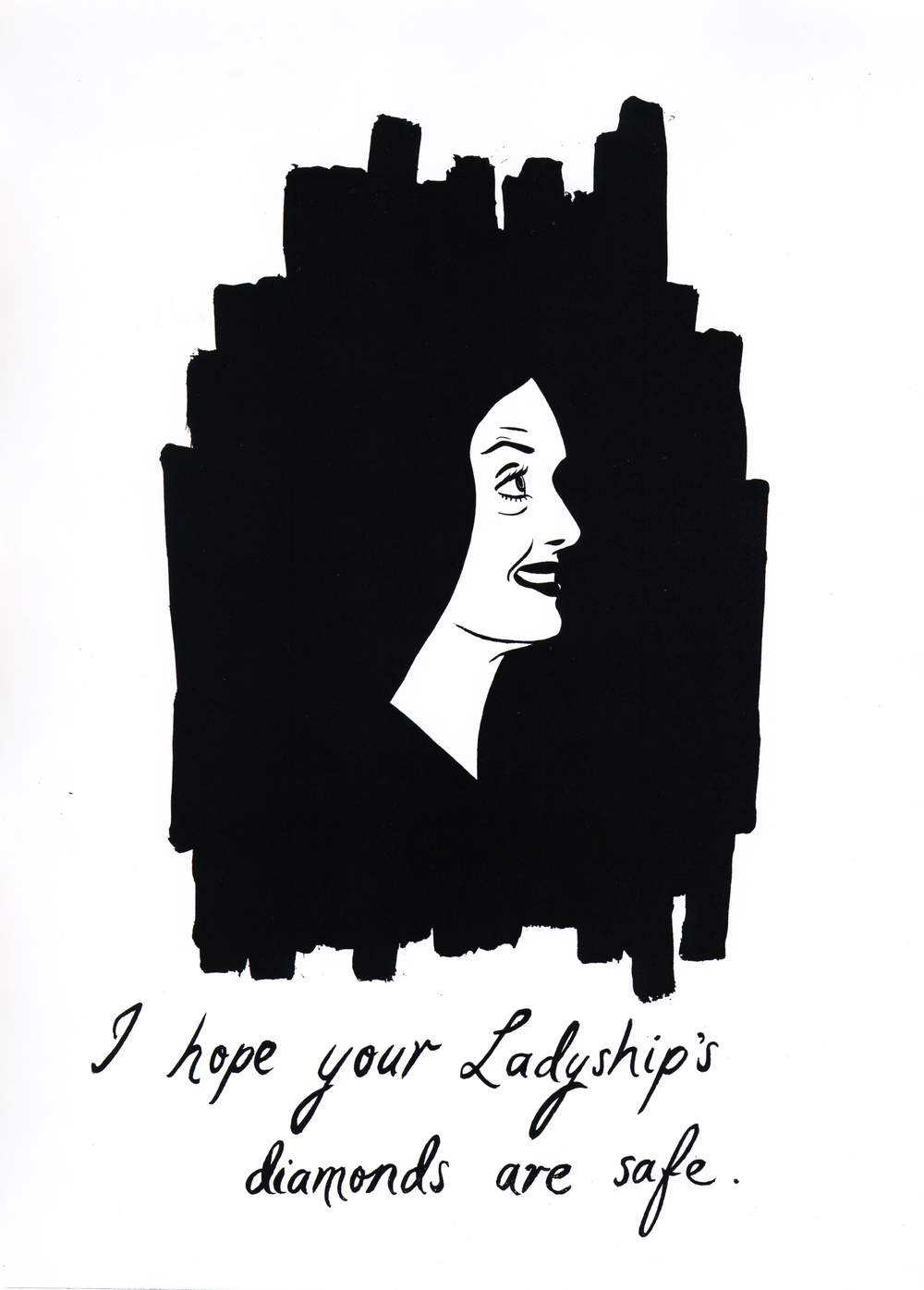 I hope your Ladyship's diamonds   2010   Ink on paper   42 x 29.7 cm / 16.5 x 11.6 in,   47 x 34.5 cm / 18.5 x 13.5 in framed