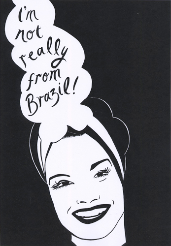 I'm not really from Brazil! 2010 ink on paper 42 x 29.7 cm / 16.5 x 11.6 in