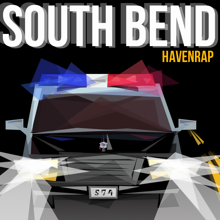 South Bend | Haven Rap
