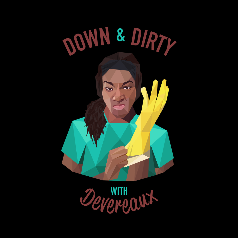 Down & Dirty with Devereaux
