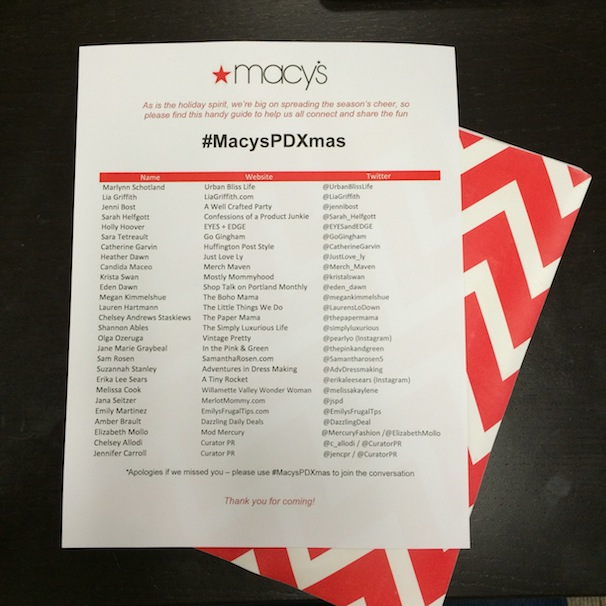 During the holiday season we helped coordinate two Holiday Preview Events for Macy's in both Seattle and Portland. A local blogger hosted each event, but we provided guests a list of the attendees, complete with everyone's blog name and social handles, so they could easily find one another.