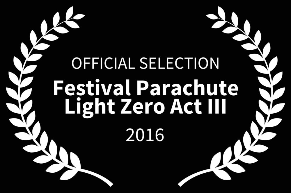 OFFICIAL SELECTION - Festival Parachute Light Zero Act III - 2016-2.jpg