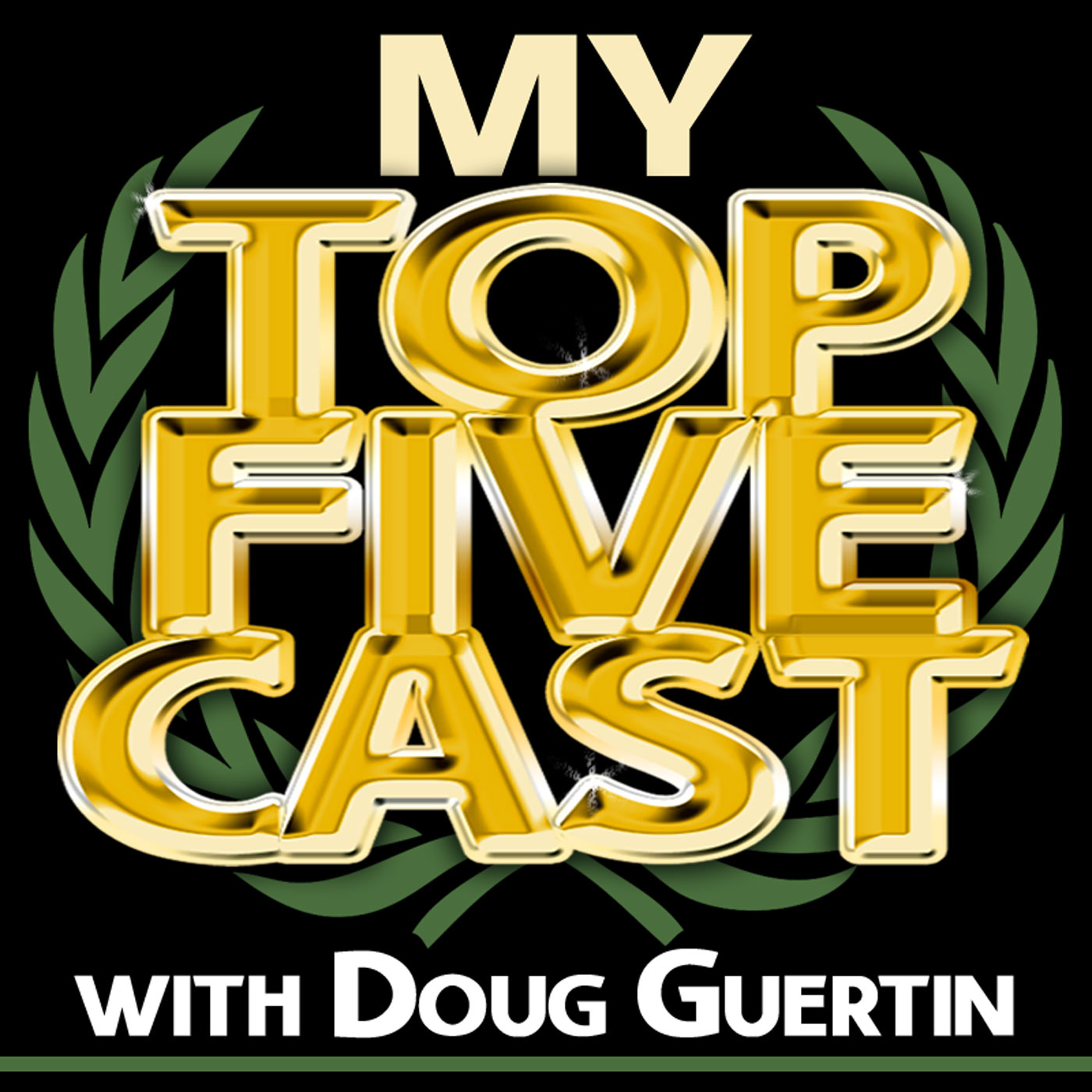 My Top Fivecast - Doug Guertin