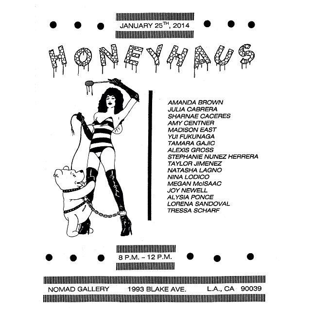 """HONEYHAUS is an all female art show consisting of 17 artists which focuses on women all of whom are involved in and around punk and the DIY culture as well as various forms of art like photography and drawing.  "" - taken from event page  Saturday, January 25th 8pm-midnight @ Nomad Gallery / 1993 Blake Ave. LA 90039"