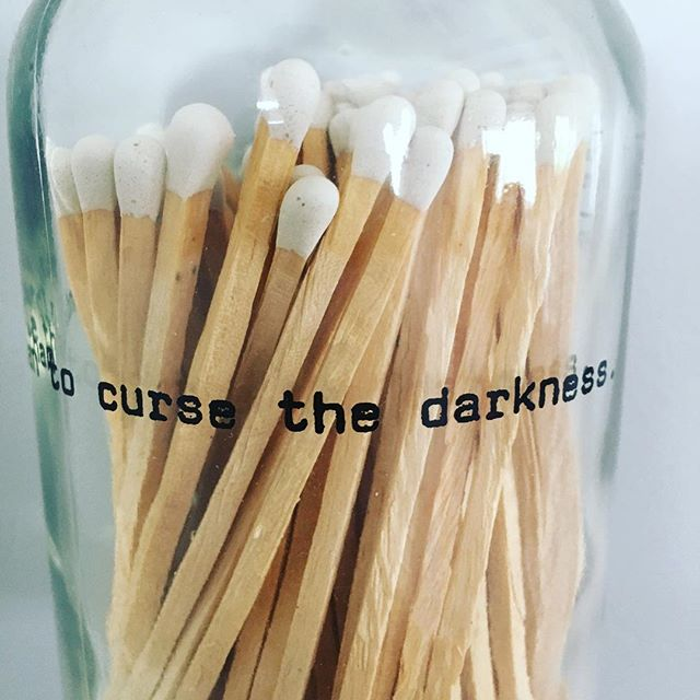 IT IS BETTER TO LIGHT A CANDLE THEN TO CURSE THE DARKNESS. #light #love #consciousness #candles #matches #quotes #riseabove