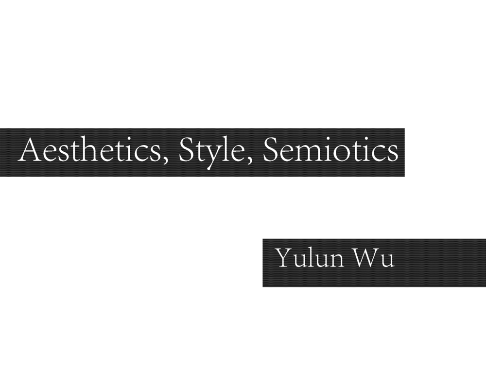 Eric_Wu_Aesthetics,Style,Semiotic_Page_01.png