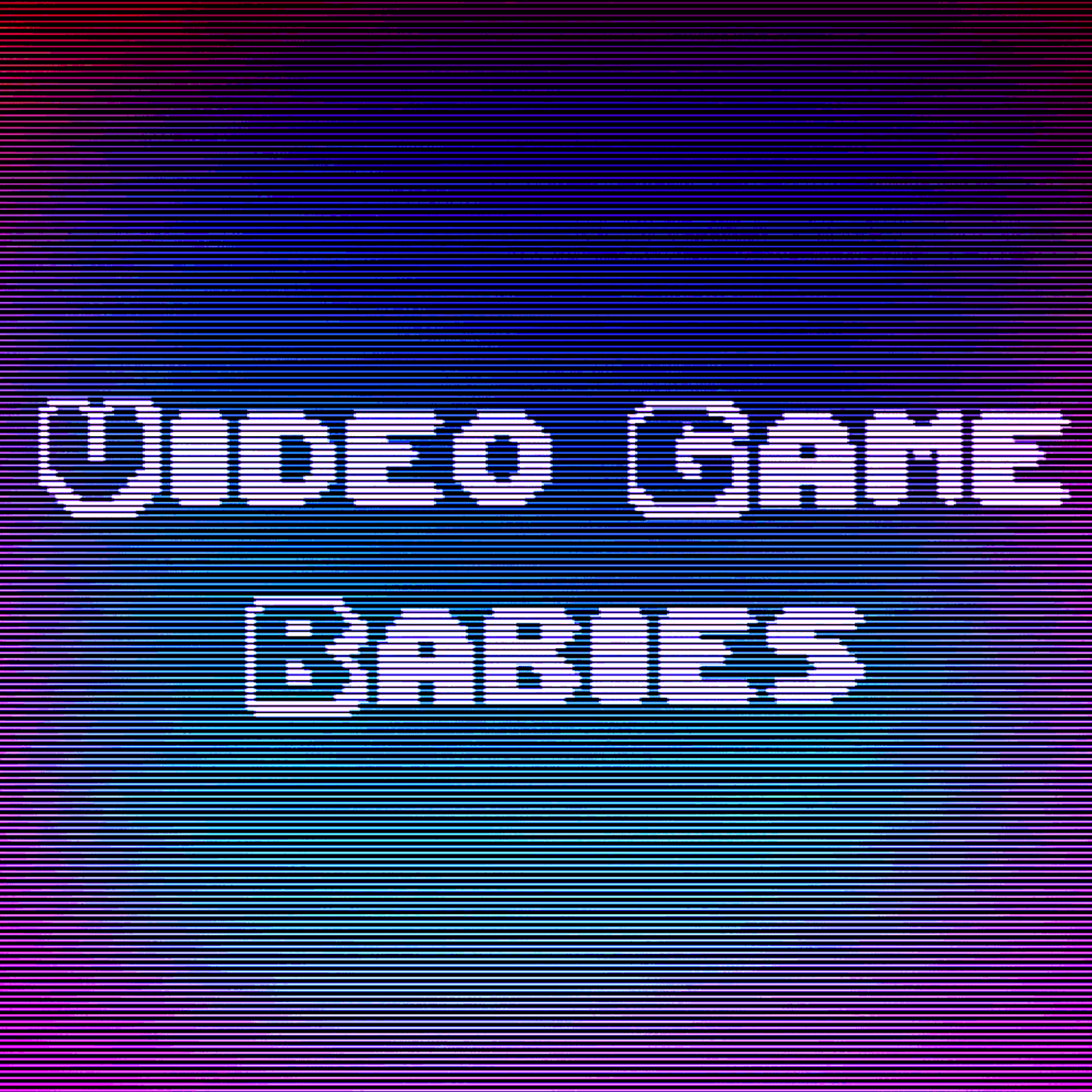 Video Game Babies