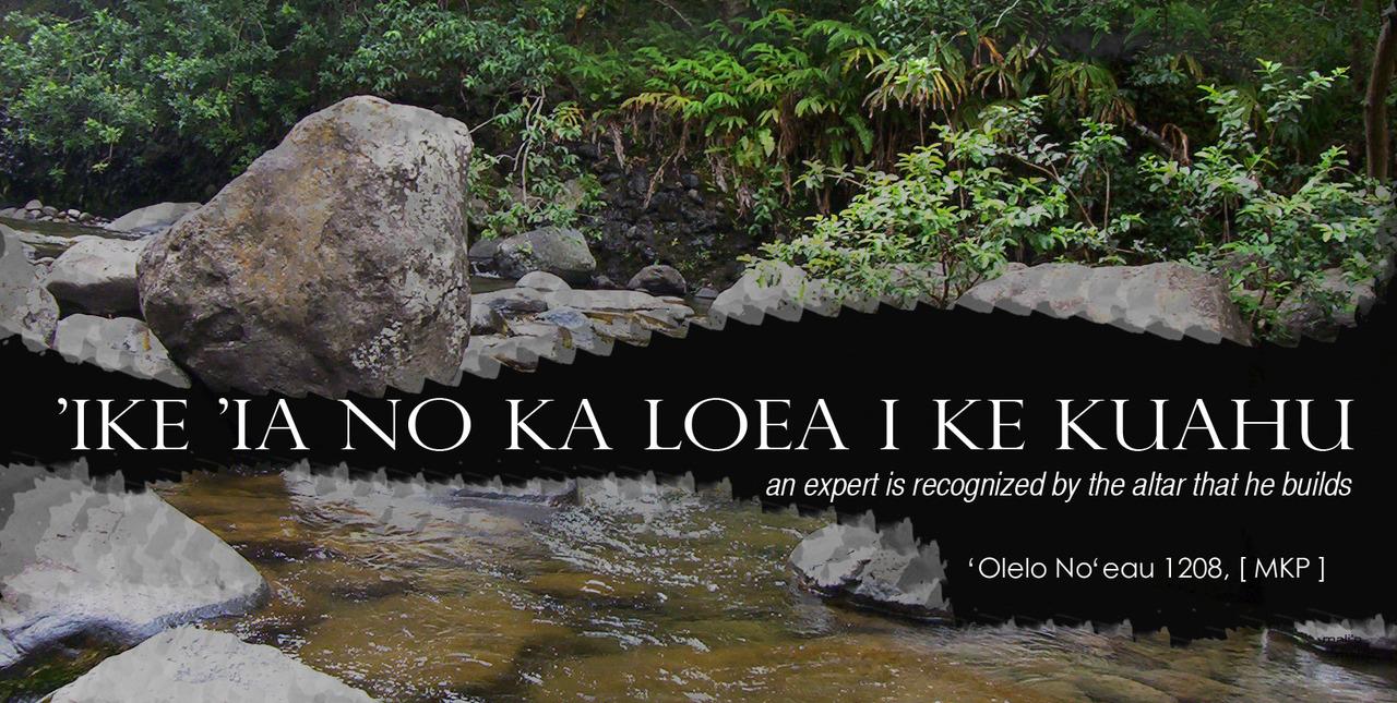 more 'Olelo No'eau from Mary Kawena Pukui