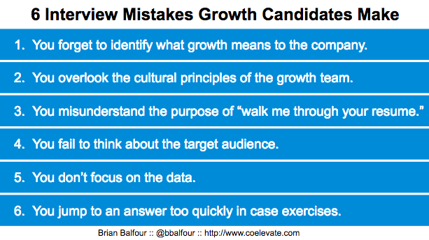 6 mistakes growth candidates make in the interview process brian