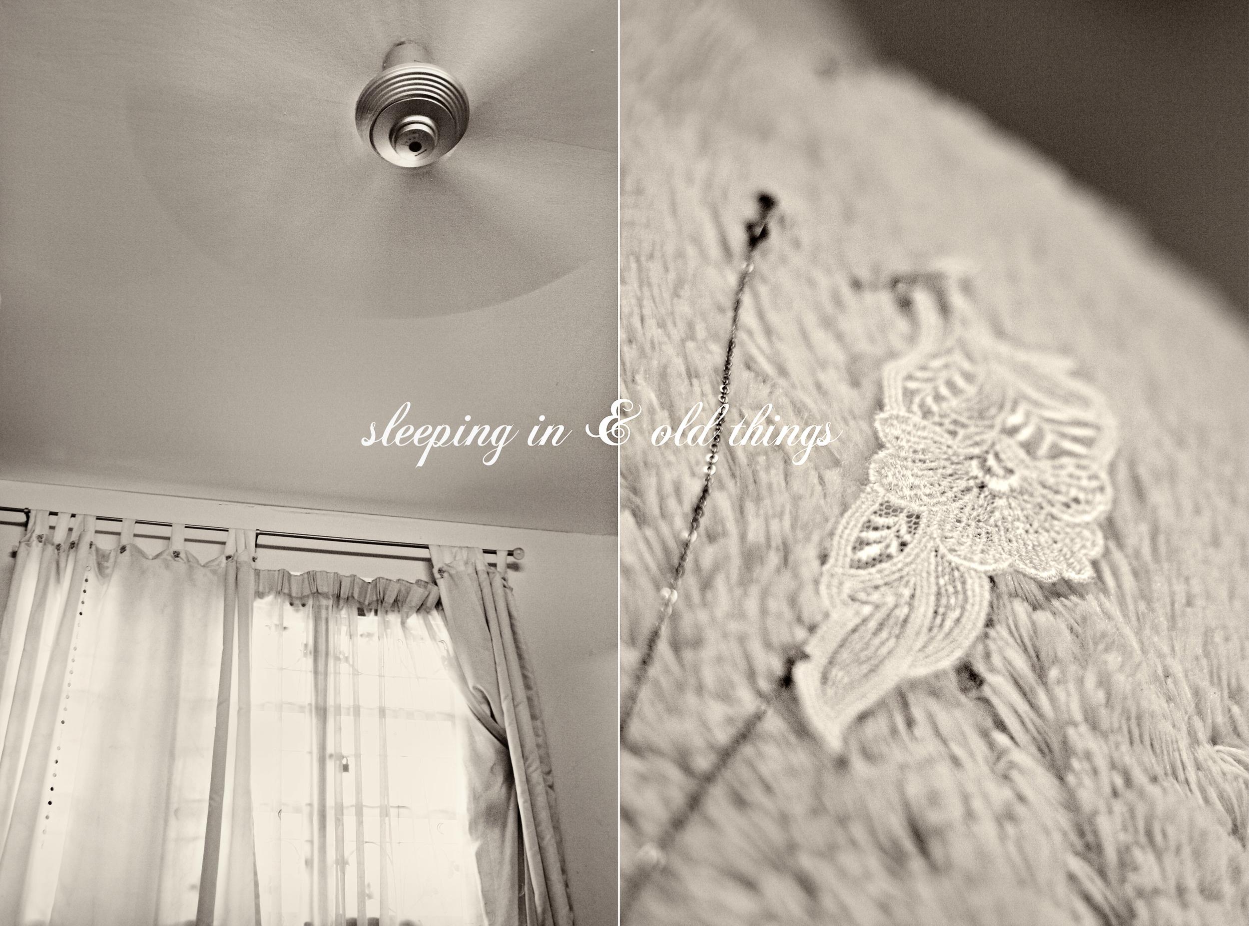 sleeping in & old things