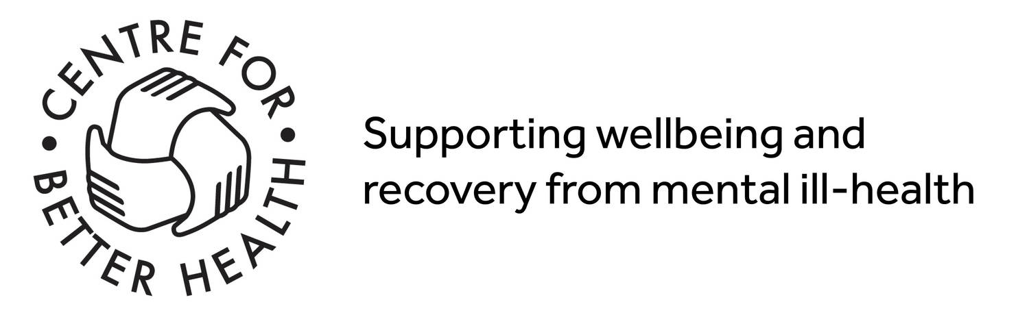 The Centre for Better Health | promoting well-being and supporting recovery <br/>from mental distress