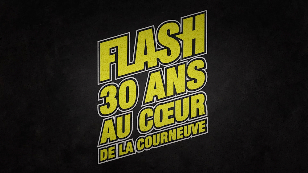 "Documentary By Benjamin Nicolas ""FLASH 30 ANS AU COEUR DE LA COURNEUVE"""