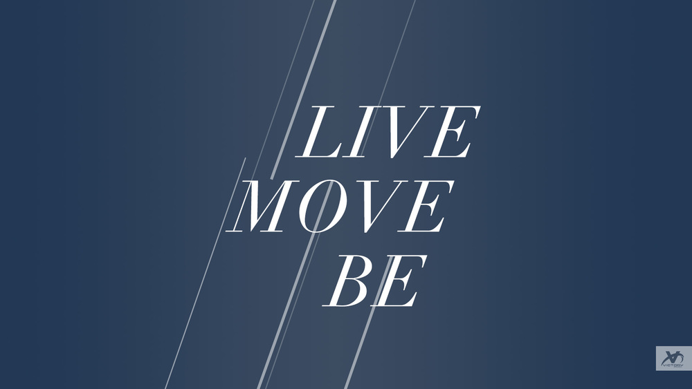 Live.Move.Be