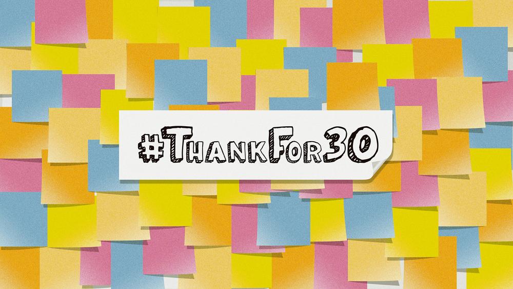 #ThankFor30 - HD.jpg