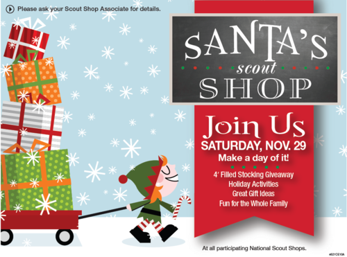 Don't forget to join us for our Santa Scout Shop on Saturday Nov. 29th. We will make Christmas cards to send to the Troops and make Christmas Decorations. (Parents can get some shopping done while our Santa's helpers are helping make Christmas cards & Decorations)