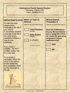 Ballot for Precinct 1 in the Bedrock Special Election of 1 April, 1000000 B.C.