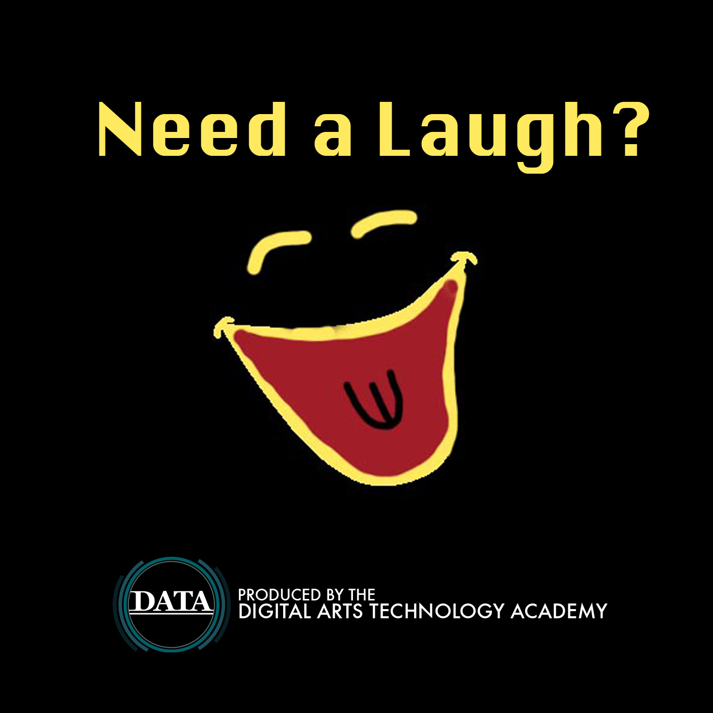 Need a Laugh? - DATA Digital Storytelling