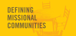 Defining-Missional-Communities_Milestone_Picture