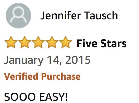 """SOOO EASY"" Jennifer T.  ⋆⋆⋆⋆⋆5 Stars Amazon.com"