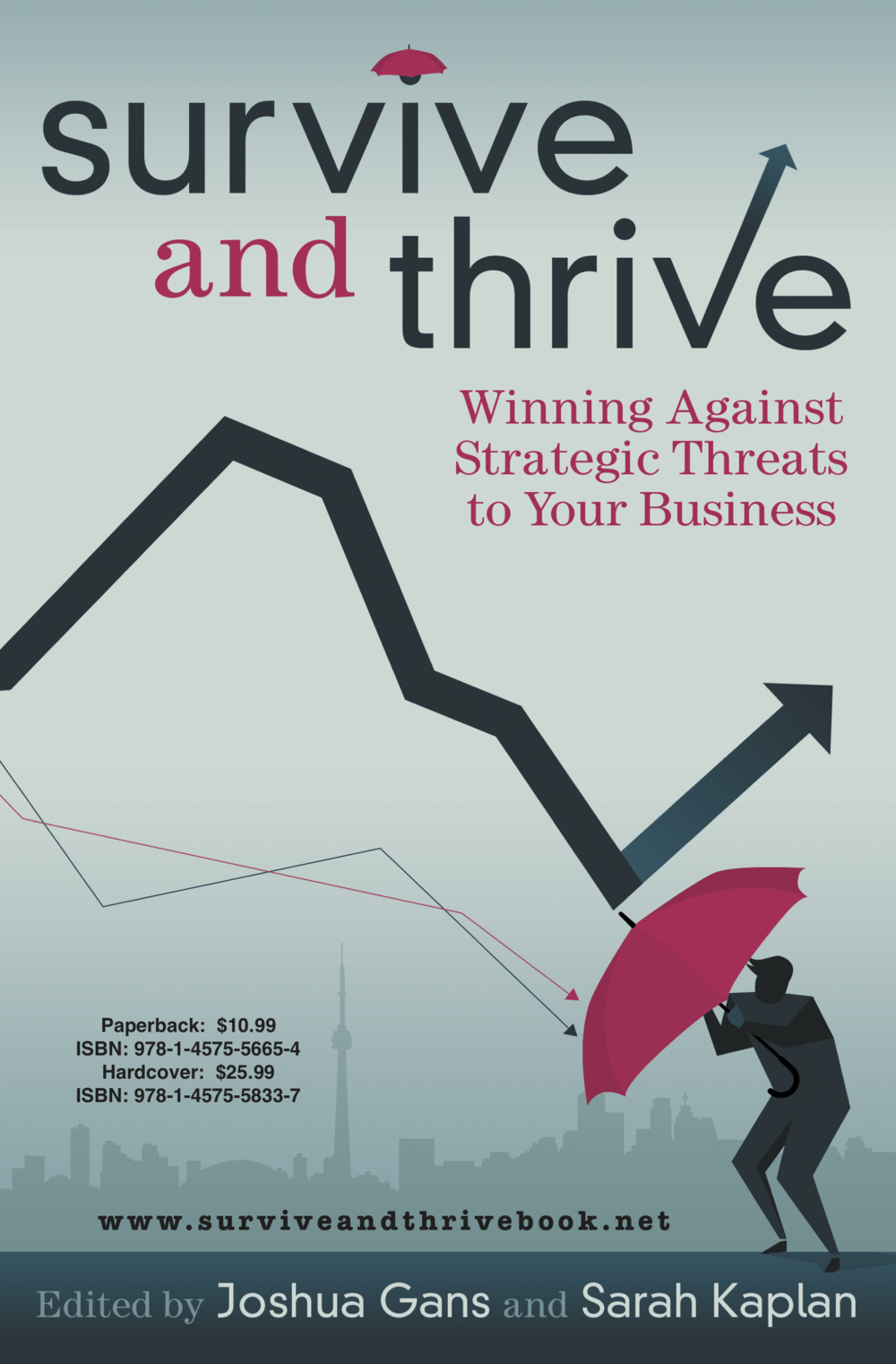 Survive and Thrive - Published in 2017, this is a collection of essays by Rotman School strategy faculty. They examine whether businesses face existential threats and what to do about them.