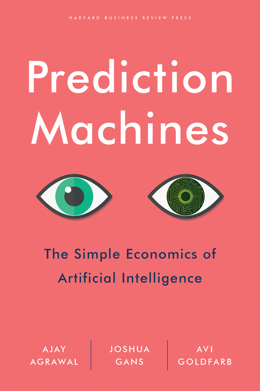 Prediction Machines - This book (to be published in April 2018 by Harvard Business Review Press) explores the simple economics of artificial intelligence.