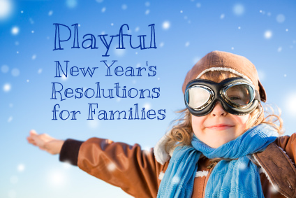 Playful New Year's Resolutions for Families by Encourage Play