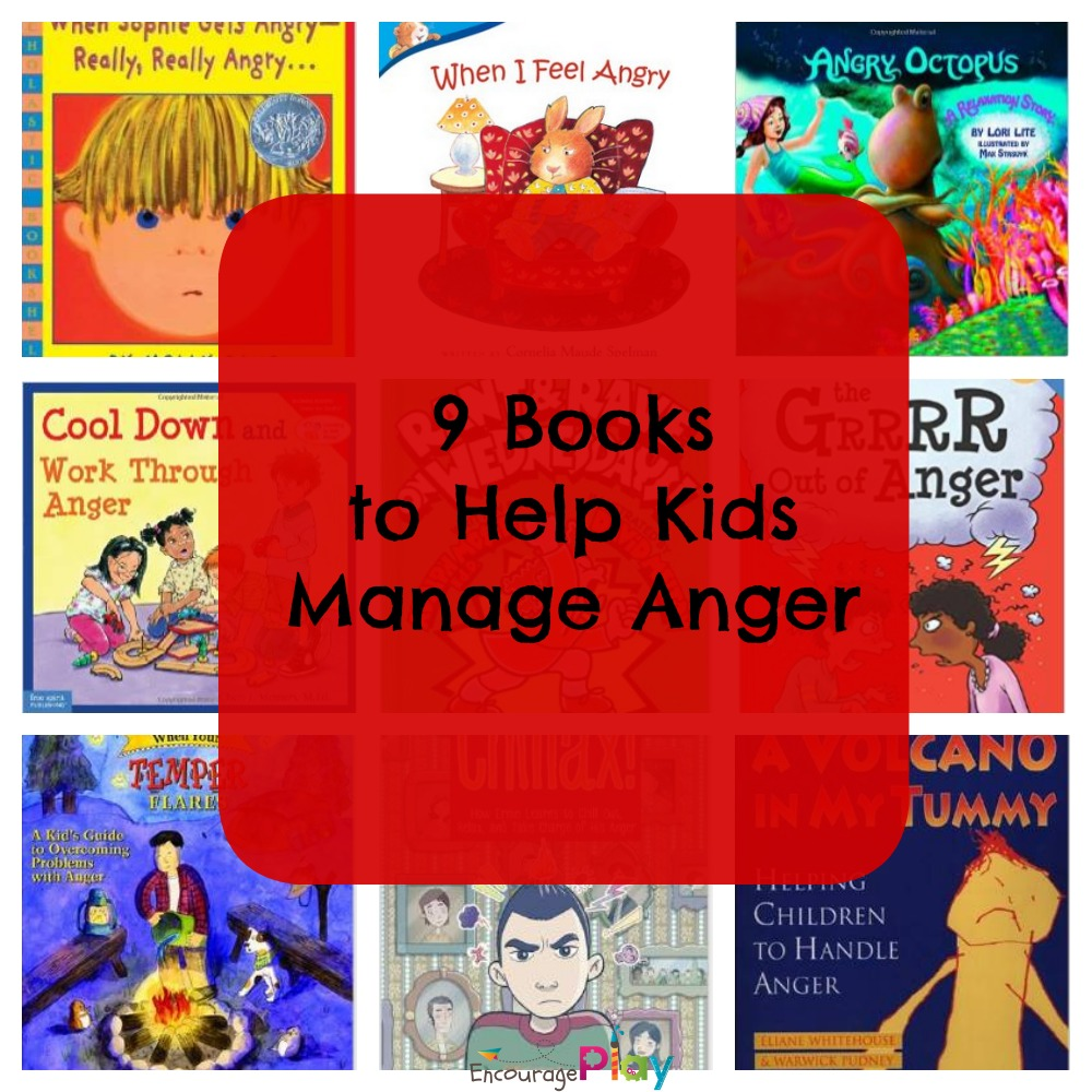 9 Books to Help Kids Manage Anger by Encourage Play