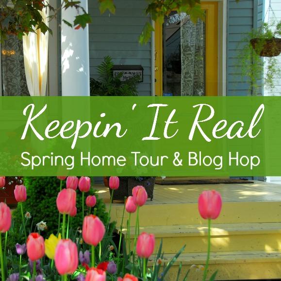 keepin it real spring home tour & blog hop