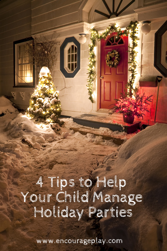 www.encourageplay.com/blog/4-tips-to-help-your-child-manage-holiday-parties 4 Tips to help your child manage holiday parties