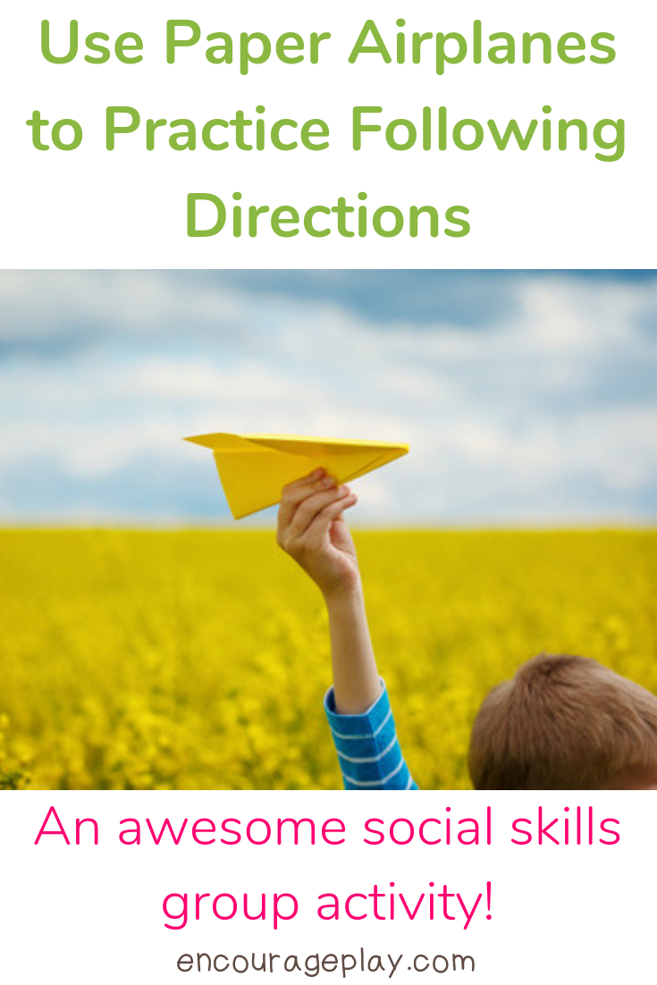 Promote Social Skills Step Away From >> Using Paper Airplanes To Practice Following Directions Encourage Play