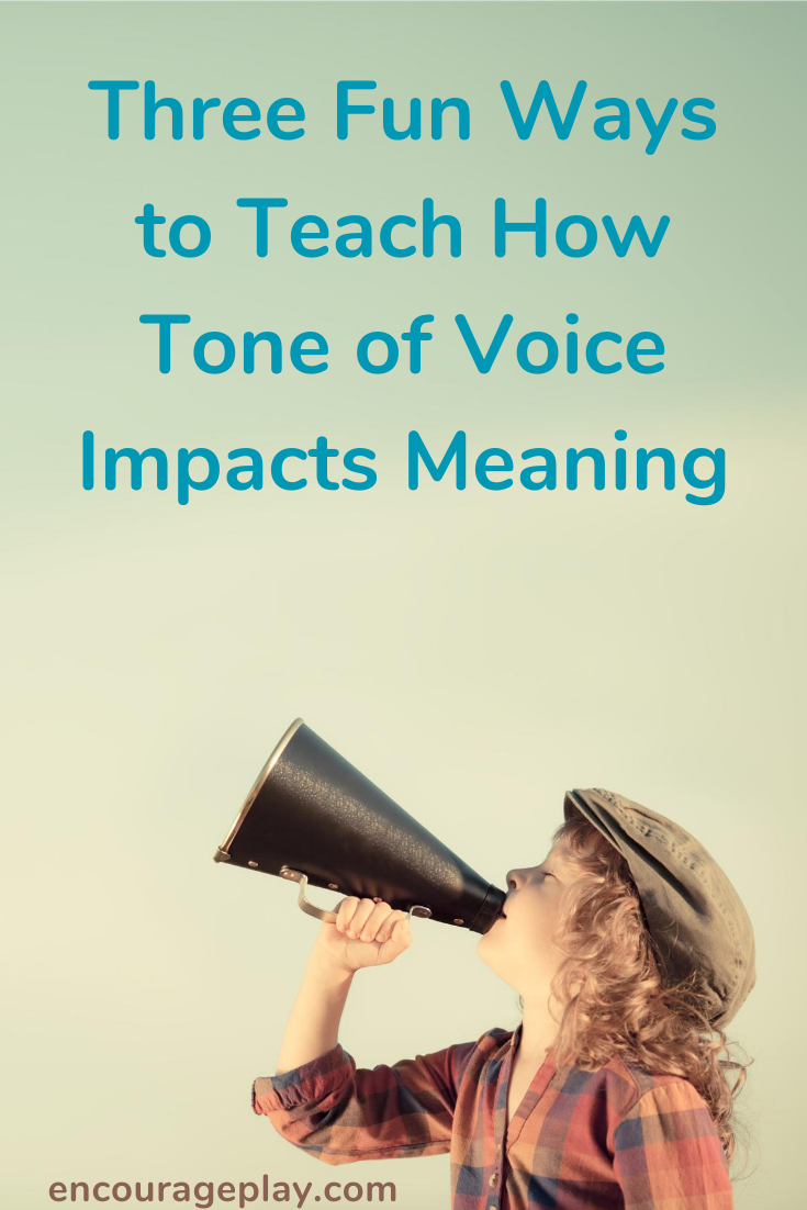 3 fun ways to teach kids how tone of voice impacts meaning ...