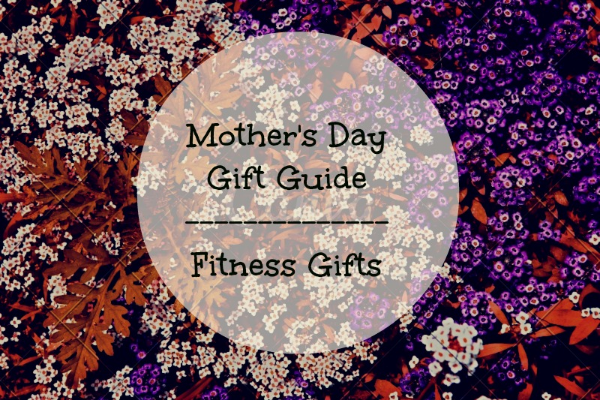 Mother's Day Gift Guide Fitness Main.jpg