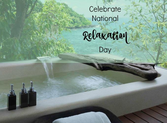 Celebrate National Relaxation Day Posh Lifestyle Beauty Blog