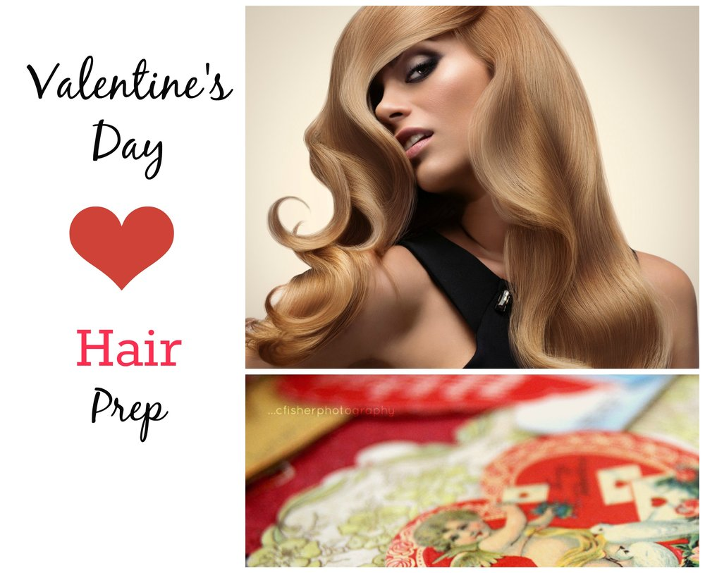 Valentines Day Hair Prep.jpg